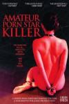 Amateur Porn Star Killer Movie Download
