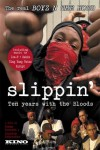 Slippin': Ten Years with the Bloods Movie Download