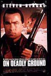 On Deadly Ground Movie Download